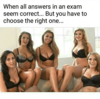 Friends, Memes, and 🤖: When all answers in an exam  seem correct... But you have to  choose the right one.. which one 🤔😜 →DM - TAG to 15 friends for a shoutout 😂👇