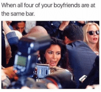 Memes, 🤖, and Bar: When all four of your boyfriends are at  the same bar. It can get crazy 😂😂😂 Maneater