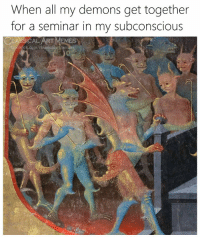 Memes, Classical Art, and Art: When all my demons get together  for a seminar in my subconscious  LASSICAL ART MEMES  boos.com/class