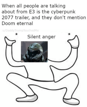 Dank Memes, Roblox, and Doom: When all people are talking  about from E3 is the cyberpunk  2077 trailer, and they don't mention  Doom eternal  u/DaddyTrumpTouchedMe  Silent anger 'Roblox oof sound'