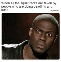 Taken, Squat, and Fitness: When all the squat racks are taken by  people who are doing deadlifts and  curls  @gymaholic When all the squat racks are taken  By people who are doing deadlifts and curls.  More motivation: https://www.gymaholic.co  #fitness #motivation #gymaholic