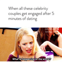 Dating, Justin Bieber, and Link: When all these celebrity  couples get engaged after 5  minutes of dating  betches.com  What is happening to the world? We have a theory on why Justin Bieber and Hailey Baldwin got engaged... link in bio or betches.co-justin