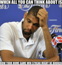Nba, Wins, and bit.ly: WHEN ALL YOU CAN THINK ABOUTIS  ONBAMEMES  STN  HOW YOUR HOME GAME WIN STREAK MIGHT BE BROKEN Will the Warriors comeback to defeat the Spurs? Follow the game LIVE: http://bit.ly/ClutchPoints