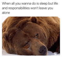 "Being Alone, Crying, and Fucking: When all you wanna do is sleep but life  and responsibilities won't leave you  alone <p><a class=""tumblr_blog"" href=""http://communistcoppola.tumblr.com/post/152556278319"">communistcoppola</a>:</p> <blockquote> <p>are u fucking kidding me with this mj crying meme </p> </blockquote>"