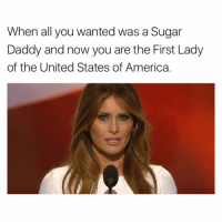 """Wait... what do I have to do exactly?"" (follow @theamericanizedfrench): When all you wanted was a Sugar  Daddy and now you are the First Lady  of the United States of America ""Wait... what do I have to do exactly?"" (follow @theamericanizedfrench)"