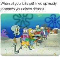 "Memes, SpongeBob, and Bills: When all your bills get lined up ready  to snatch your direct deposit  NETFL  @YaBoispongebbob <p>Spongebob memes are almost always a sound investment, how viable is this? via /r/MemeEconomy <a href=""https://ift.tt/2IEFvEm"">https://ift.tt/2IEFvEm</a></p>"