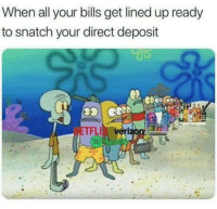 Shit, Bills, and Rent: When all your bills get lined up ready  to snatch your direct deposit  TFLI  RENT Well shit