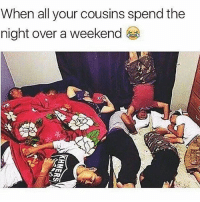 GoodTimes 😂 FamilyBusiness: When all your cousins spend the  night over a weekend GoodTimes 😂 FamilyBusiness