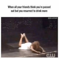 Tag that friend 😂 (@drunkfail): When all your friends think you're passed  out but you resurrect to drink more  @drunk fail Tag that friend 😂 (@drunkfail)