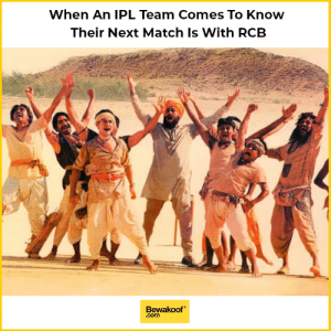 Ye RCB kab jeetega yaar?: When An IPL Team Comes To Know  Their Next Match Is With RCB  Bewakoof  com Ye RCB kab jeetega yaar?