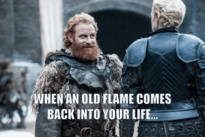 rage-comics-base:  An old flame: WHEN AN OLD FLAME COMES  BACKINTO YOUR LIFE rage-comics-base:  An old flame
