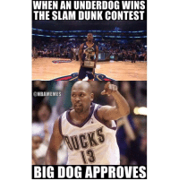Dunk, Memes, and 🤖: WHEN AN UNDERDOG WINS  THE SLAM DUNK CONTEST  ON  @NBAMEMES  BIG DOG APPROVES Someone deserves a biscuit. PacersNation