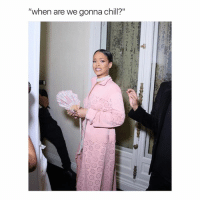 """Chill, School, and Girl Memes: """"when are we gonna chill?"""" I hate school so much"""