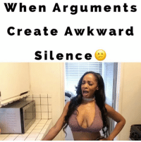 Memes, Relationships, and Awkward: When Arguments  Create Awkward  Silencee  1 When Arguments Create Awkward Silence😕LoL TAG someone if this has happened B4 @ayonatheartist @thefaketyrhee relationships drama awkward silence