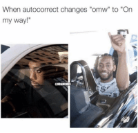 "Kawhi Leonard's facial expression is spot on. #Spurs Nation: When autocorrect changes ""omw"" to ""On  my way!""  @NBAMEMES Kawhi Leonard's facial expression is spot on. #Spurs Nation"
