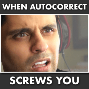 Autocorrect, Memes, and 🤖: WHEN AUTOCORRECT  SCREWS YOU (folllow Freshman Philosopher for more)