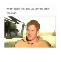 "Ass, Club, and Funny: when back that ass up comes on in  the club ""Now now now now now, after you back it up then stop""🛑✋🏼😂"