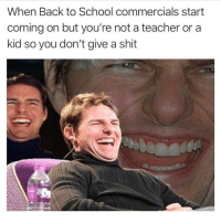 Funny, School, and Shit: When Back to School commercials start  coming on but you're not a teacher or a  kid so you don't give a shit Nerds @drgrayfang