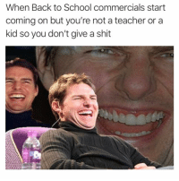 Funny, School, and Shit: When Back to School commercials start  coming on but you're not a teacher or a  kid so you don't give a shit Not my problem losers😆 Via @drgrayfang