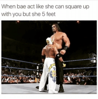 Tag bae😂 FOLLOW US➡️ @so.mexican: When bae act like she can square up  with you but she 5 feet Tag bae😂 FOLLOW US➡️ @so.mexican