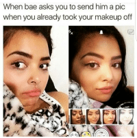 Memes, 🤖, and Filter: When bae asks you to send him a pic  when you already took your makeup off Filters are life for yall notthatdeep makeup bae filters petty notime itworks shortcuts