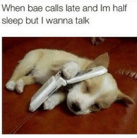 Bae, Latinos, and Memes: When bae calls late and Im half  sleep but I wanna talk Awww 😊😊😂😂 🔥 Follow Us 👉 @latinoswithattitude 🔥 latinosbelike latinasbelike latinoproblems mexicansbelike mexican mexicanproblems hispanicsbelike hispanic hispanicproblems latina latinas latino latinos hispanicsbelike