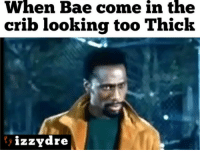 Bae, Funny, and Looking: When Bae come in the  crib looking too Thick  izzydre 😂😂 funniest15 viralcypher boonks funniest15seconds Rp @izzydre Www.viralcypher.com