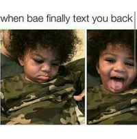Bae, Finals, and Texting: when bae finally text you back hi