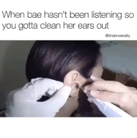 Bae, Dank, and Been: When bae hasn't been listening so  you gotta clean her ears out  @tindervsreality I'm calling the cops 👮‍♀️