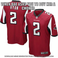 Nfl, Hera, and Meme Generator: WHEN BAE OUT TO BUY HERA  RYAN CHOKER  FALCONS  DOWNLOAD MEME GENERATOR FROM H  COM