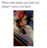 When bae reads your text but  doesn't send one back My heart ,my soul😨😪😂😂😂