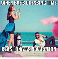 WHEN BAE S DRESSING TIME  ISAS-LONG AS ANVACATION There will be many facing this pain tonight! 💥❤💫🎇🎆 newyear new year 2016 2017 happy meme memes boyfriend relationshipgoals girlfriend girls boy girl party dress skirt bar vacation dressing