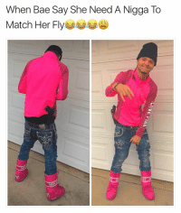 Memes, 🤖, and Chain: When Bae Say She Need A Nigga To  Match Her Fly  ME Facebook Is Off The Chain😂😂😂😂😂😩😩😩 Follow Him @king_kiylo