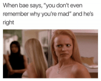 """Bae, Okay, and Time: When bae says, """"you don't even  remember why you're mad"""" and he's  right Okay so this may happen time to time 😂"""