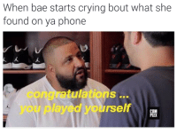 Memes, 🤖, and Bout: When bae starts crying bout what she  found on ya phone  etulations  layed yourself ¯\_(ツ)_/¯