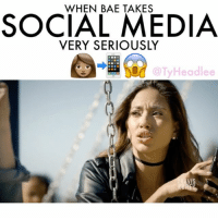 Bae, Girls, and Memes: WHEN BAE TAKES  SOCIAL MEDIA  VERY SERIOUSLY  oC @TyHeadlee guys... make it easier on yourselves & always respond to your girl on social media 😂😅 (comment BAE letter by letter) W- @actressjessicarizo 🎥🎬 @traviskorey tagafriend comedy socialmedia girls actress acting film tyheadlee tagbae