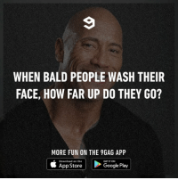 This is gonna keep me up at night.⠀ -⠀ bald cantunthink 9gag: WHEN BALD PEOPLE WASH THEIR  FACE, HOW FAR UP DO THEY GO?  MORE FUN ON THE 9GAG APP  Download on the  GET IT ON  App StoreG  Google Play This is gonna keep me up at night.⠀ -⠀ bald cantunthink 9gag