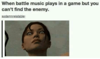 ~Matt from the page I fucking love gaming Stop By: Pokémon GO: When battle music plays in a game but you  can't find the enemy.  sodamnrelatable: ~Matt from the page I fucking love gaming Stop By: Pokémon GO