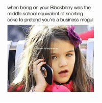 """lmao the caption for this pic was """"Suri Cruise on her Blackberry"""" but highkey in middle school being on my blackberry made me feel like the wolf of Wall Street LMAO also slathering bbm pin everywhere like ur aim name wow big mood: when being on your Blackberry was the  middle school equivalent of snorting  coke to pretend you're a business mogul  acksheep memes lmao the caption for this pic was """"Suri Cruise on her Blackberry"""" but highkey in middle school being on my blackberry made me feel like the wolf of Wall Street LMAO also slathering bbm pin everywhere like ur aim name wow big mood"""