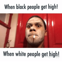 Drugs, Energy, and Funny Jokes: When black people get high!  When white people get high! Black people look so dead white people be having energy (Just jokes)😭😭💊💊💊 ➖➖➖➖➖➖➖➖➖➖➖➖➖➖ (click the link in my bio)🔝🔝🔝🔝🔝 vine vines viral lmao tofunny funny jokes Philly worldstar hood nochill everywhere blackpeople whitepeople true laugh laughing crying morning drugs whizkhalifa marajuana smoking 📲🎥