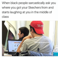 Swag: When black people sarcastically ask you  where you got your Skechers from and  starts laughing at you in the middle of  class  MAKE  GREAT  One  BrokePerso  n Swag