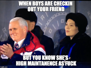 She's about to wreck your life but I ain't gonna stop ya by ohiob FOLLOW 4 MORE MEMES.: WHEN BOYS ARE CHECKIN  OUT YOUR FRIEND  BUT YOU KNOW SHE'S  HIGH MAINTANENCE AS FUCK  imgfip.com She's about to wreck your life but I ain't gonna stop ya by ohiob FOLLOW 4 MORE MEMES.
