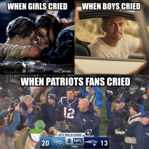 When Patriots fans cried... https://t.co/T2m93bjA7W: WHEN BOYS CRIED  WHEN GIRLS CRIED  @NFL_MEMES  WHEN PATRIOTS FANS CRIED  12  AFC WILD CARD  PLAYOFFS  NE DIA  13  NFL  13  T)  FINAL  20 When Patriots fans cried... https://t.co/T2m93bjA7W