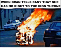 "Bran is ""Fired"" !! .. . . . . . . . . ForTheThrone gotseason8 gameofthrones khaleesi daenerystargaryen daenerys tb hodor gotfinale bts igers followme finally gameofthronesfamily instadaily gameofthronesmemes winteriscoming emiliaclarke jonsnow kitharington instagood love instagram likeforlikes princeoficeandfire gameofthronesseason8: WHEN BRAN TELLS DANY THAT SHE  HAS NO RIGHT TO THE IRON THRONE Bran is ""Fired"" !! .. . . . . . . . . ForTheThrone gotseason8 gameofthrones khaleesi daenerystargaryen daenerys tb hodor gotfinale bts igers followme finally gameofthronesfamily instadaily gameofthronesmemes winteriscoming emiliaclarke jonsnow kitharington instagood love instagram likeforlikes princeoficeandfire gameofthronesseason8"