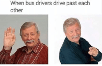 Drive, Bus, and Drivers: When bus drivers drive past each  other