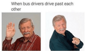 America, Dank, and Memes: When bus drivers drive past each  other Does this happen in America? by Itsmecj01 MORE MEMES