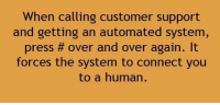https://t.co/4sjEFndpoC: When calling customer support  and getting an automated system,  press over and over again.  forces the system to connect you  to a human. https://t.co/4sjEFndpoC