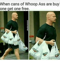 Whooping Ass: When cans of Whoop Ass are buy  one get one free.