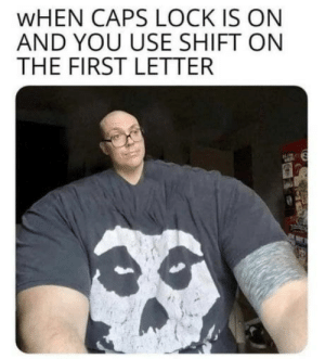 omg-humor:  Capsony Locktano: WHEN CAPS LOCK IS ON  AND YOU USE SHIFT ON  THE FIRST LETTER omg-humor:  Capsony Locktano