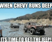 right jeep chevy ithappens werd: WHEN CHEVY RUNS DEEP  fmmer818  ITSTIMETOGET THE right jeep chevy ithappens werd